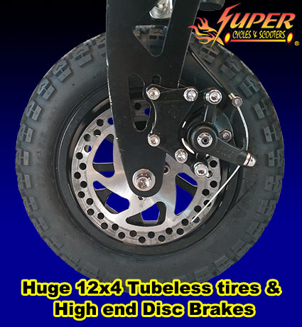 Huge 12x4 tubeless tires and high end disk brakes